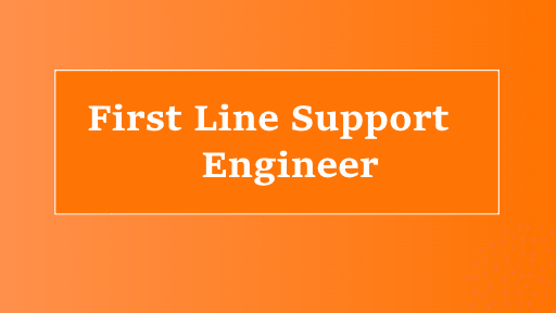 First line support engineer