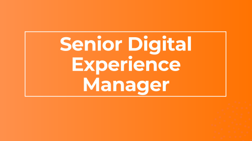 Senior Digital Experience Manager
