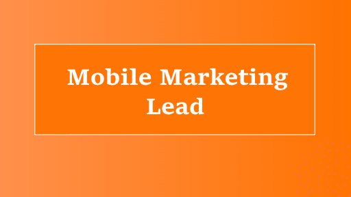 Mobile marketing lead position